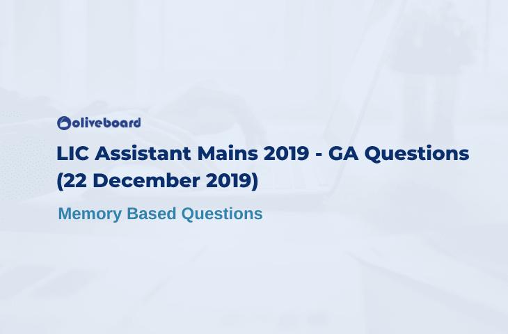 LIC Assistant Mains 2019 GA Questions
