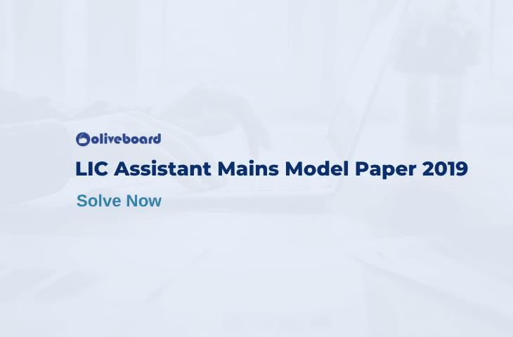 LIC Assistant Mains Model Paper 2019