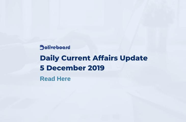 Daily Current Affairs Update - 5 Dec 2019